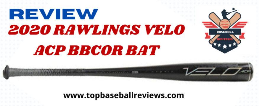 2020 Rawlings Velo ACP BBCOR Bat