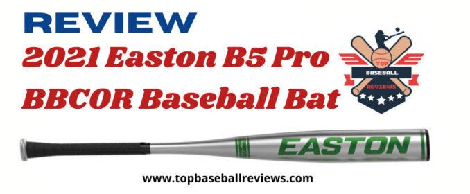 2021 Easton B5 Pro BBCOR